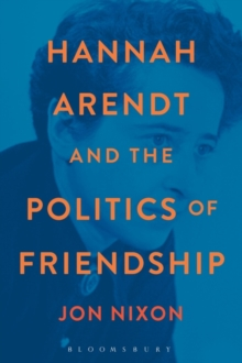 Hannah Arendt and the Politics of Friendship, Paperback Book