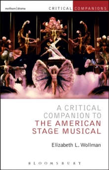 A Critical Companion to the American Stage Musical, Paperback Book
