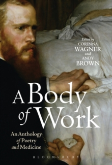 A Body of Work: an Anthology of Poetry and Medicine, Paperback Book