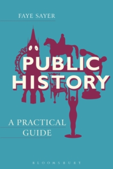 Public History : A Practical Guide, Paperback Book