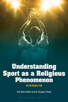 Understanding Sport as a Religious Phenomenon : An Introduction, Paperback / softback Book