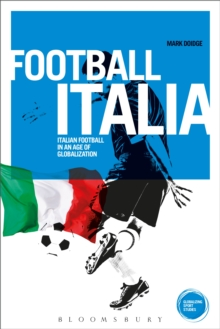 Football Italia : Italian Football in an Age of Globalization, EPUB eBook