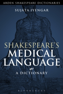 Shakespeare's Medical Language: A Dictionary, Paperback / softback Book