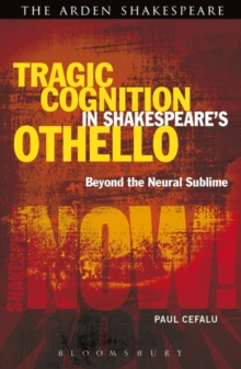 Tragic Cognition in Shakespeare's Othello : Beyond the Neural Sublime, Paperback Book