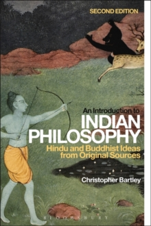 An Introduction to Indian Philosophy : Hindu and Buddhist Ideas from Original Sources, Paperback Book