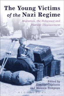 The Young Victims of the Nazi Regime : Migration, the Holocaust and Postwar Displacement, Paperback / softback Book