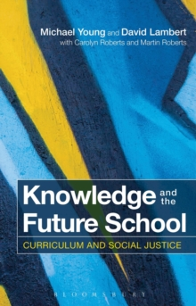 Knowledge and the Future School : Curriculum and Social Justice, Paperback / softback Book