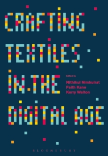 Crafting Textiles in the Digital Age, Paperback / softback Book