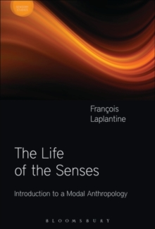 The Life of the Senses : Introduction to a Modal Anthropology, Paperback Book
