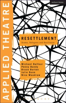 Applied Theatre: Resettlement : Drama, Refugees and Resilience, Paperback / softback Book