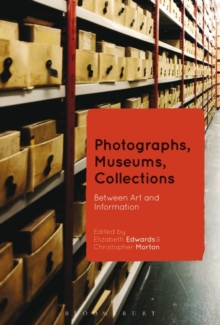 Photographs, Museums, Collections : Between Art and Information, Paperback / softback Book