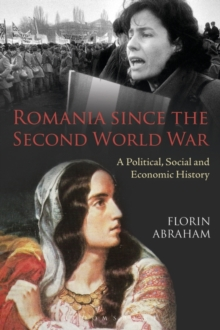 Romania since the Second World War : A Political, Social and Economic History, Paperback Book