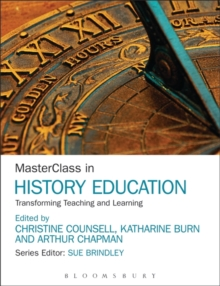 MasterClass in History Education : Transforming Teaching and Learning, Paperback Book