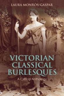 Victorian Classical Burlesques : A Critical Anthology, Paperback Book