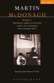 McDonagh Plays: 1 : The Beauty Queen of Leenane; A Skull in Connemara; The Lonesome West, PDF eBook