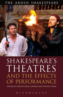 Shakespeare's Theatres and the Effects of Performance, Paperback Book