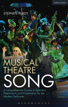 Musical Theatre Song : A Comprehensive Course in Selection, Preparation, and Presentation for the Modern Performer, Paperback / softback Book