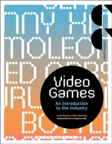 Video Games : An Introduction to the Industry, Paperback / softback Book