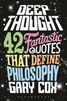 Deep Thought : 42 Fantastic Quotes That Define Philosophy, PDF eBook