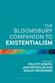 The Bloomsbury Companion to Existentialism, Paperback / softback Book