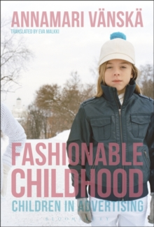 Fashionable Childhood : Children in Advertising, Paperback Book