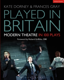 Played in Britain : Modern Theatre in 100 Plays, Paperback / softback Book