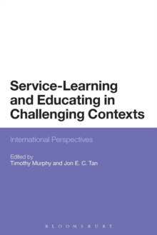 Service-Learning and Educating in Challenging Contexts : International Perspectives, Paperback Book