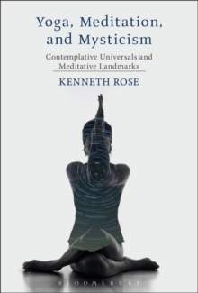 Yoga, Meditation, and Mysticism : Contemplative Universals and Meditative Landmarks, Hardback Book