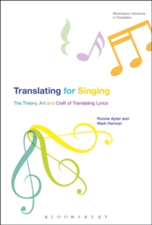Translating For Singing : The Theory, Art and Craft of Translating Lyrics, Paperback / softback Book