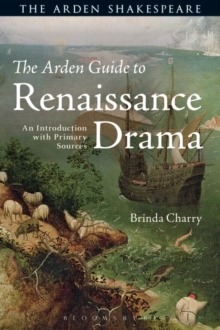 The Arden Guide to Renaissance Drama : An Introduction with Primary Sources, Hardback Book