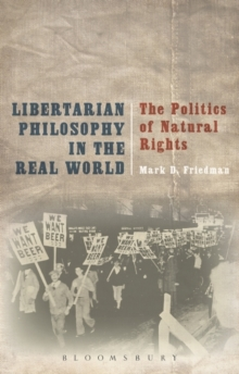 Libertarian Philosophy in the Real World : The Politics of Natural Rights, Paperback Book