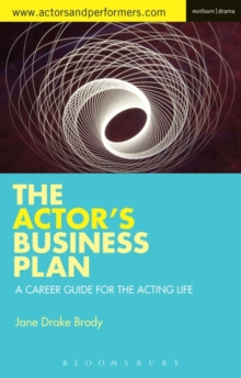 The Actor's Business Plan : A Career Guide for the Acting Life, Paperback Book