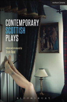 Contemporary Scottish Plays : Caledonia; Bullet Catch; The Artist Man and Mother Woman; Narrative; Rantin, PDF eBook
