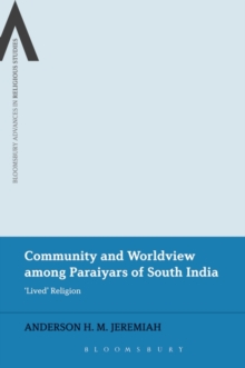 Community and Worldview Among Paraiyars of South India : 'Lived' Religion, Paperback Book