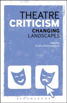 Theatre Criticism : Changing Landscapes, Paperback Book