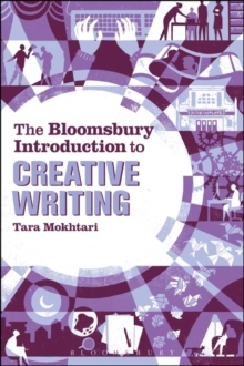 The Bloomsbury Introduction to Creative Writing, Paperback Book