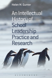 An Intellectual History of School Leadership Practice and Research, Paperback Book