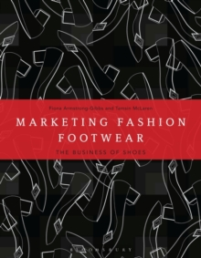 Marketing Fashion Footwear : The Business of Shoes, Paperback Book