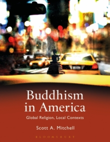 Buddhism in America : Global Religion, Local Contexts, Paperback Book