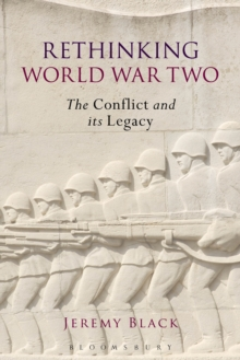 Rethinking World War Two : The Conflict and its Legacy, EPUB eBook