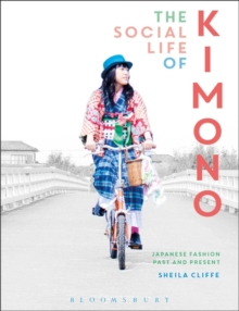 The Social Life of Kimono : Japanese Fashion Past and Present, Paperback Book
