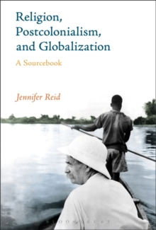Religion, Postcolonialism, and Globalization : A Sourcebook, Paperback Book