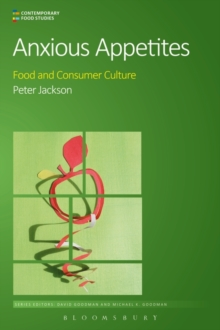 Anxious Appetites : Food and Consumer Culture, Paperback Book