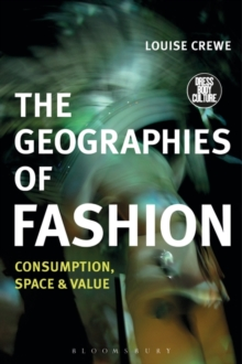 The Geographies of Fashion : Consumption, Space, and Value, Paperback Book