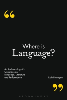 Where is Language? : An Anthropologist's Questions on Language, Literature and Performance, Paperback Book
