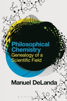 Philosophical Chemistry : Genealogy of a Scientific Field, Hardback Book