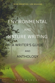 Environmental and Nature Writing : A Writer's Guide and Anthology, Hardback Book