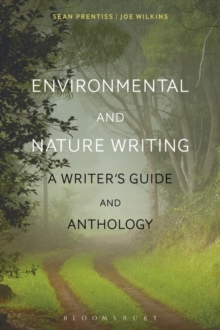Environmental and Nature Writing : A Writer's Guide and Anthology, Paperback / softback Book