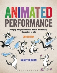 Animated Performance : Bringing Imaginary Animal, Human and Fantasy Characters to Life, Paperback Book