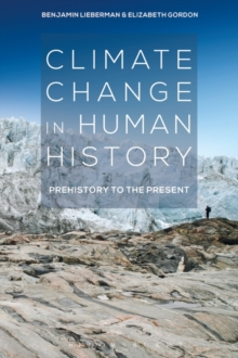Climate Change in Human History : Prehistory to the Present, Paperback Book